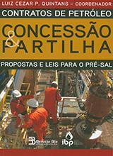 Contratos de Petróleo: Concessão & Partilha: Propostas e Leis para o Pré-Sal