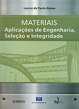 Materiais: Aplicações de engenharia, seleção e integridade